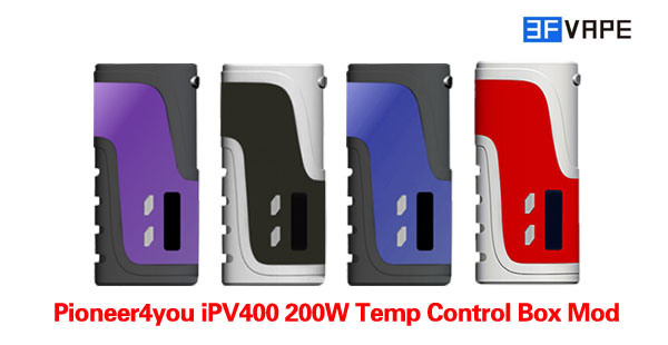Pioneer4you iPV400 200W Temp Control Box Mod - 3FVAPE