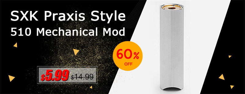SXK-Praxis-Style-510-Mechanical-Mod1.jpg