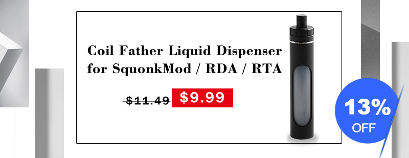 Coil Father Liquid Dispenser for Squonk Mod / RDA / RTA