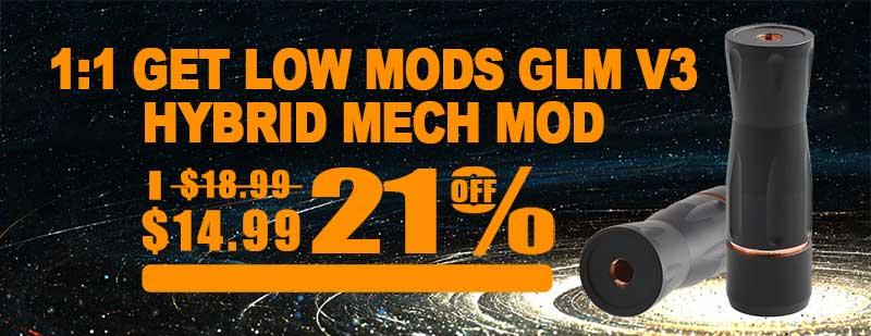 1:1 Get Low Mods GLM V3 Hybrid Mech Mod