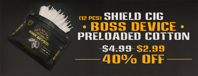 [Image: Shield-Cig-Boss-Device-Preloaded-Cotton-12-PCS.jpg]