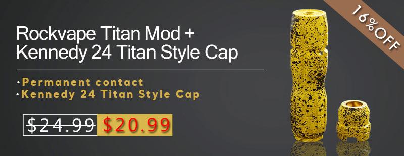 Rockvape-Titan-Mod-+-Kennedy-24-Titan-Style-Cap