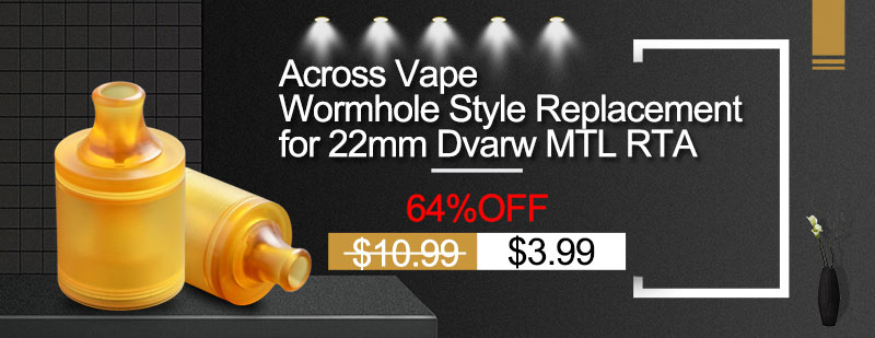Across-Vape-Wormhole-Style-Replacement-for-22mm-Dvarw-MTL-RTA