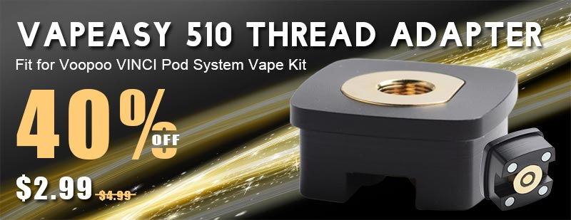 Vapeasy 510 Thread Adapter for Voopoo VINCI / VINCI R / VINCI X