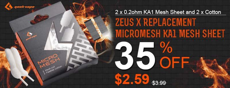[Image: GeekVape-Zeus-X-Replacement-Micromesh-KA...-Sheet.jpg]
