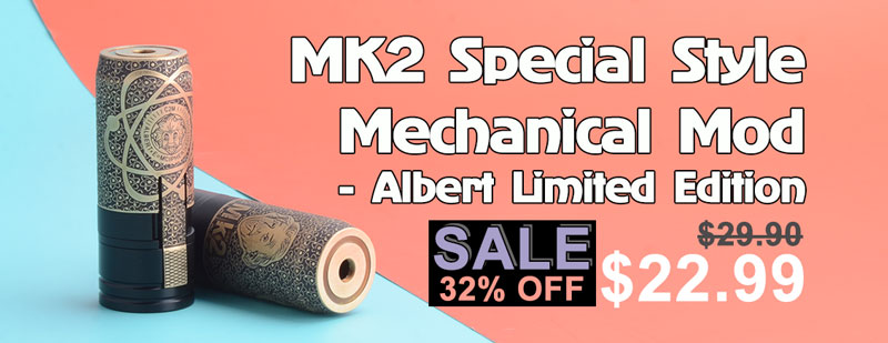MK2 Special Style Mechanical Mod - Albert Limited Edition Flash Sale