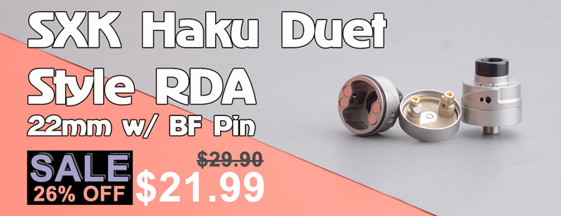 SXK Haku Duet Style RDA 22mm w/ BF Pin Flash Sale